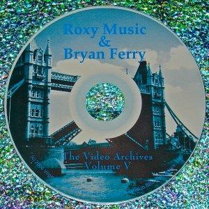 Bryan Ferry / Roxy Music Video Archives 1973-2014 Volume V