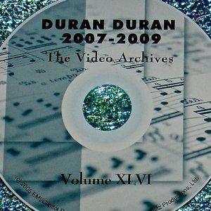 DURAN DURAN - Video Archives VOLUME XLVI 2007-2009 LIVE & UPDATED!!!