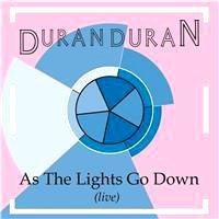 Duran Duran As The Lights Go Down August 16th 1984 (Original Full Length Version)