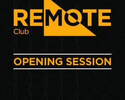 REMOTE Club Opening Session