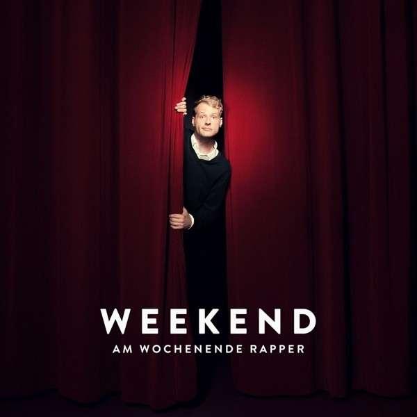 Weekend - Am Wochenende Rapper