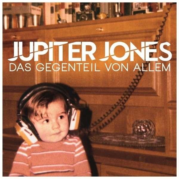 Jupiter Jones - Das Gegenteil Von Allem