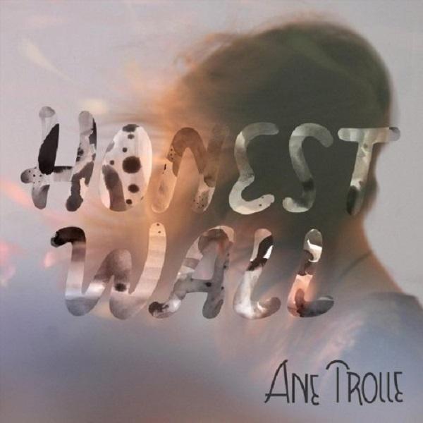 Ane Trolle - Honest Wall