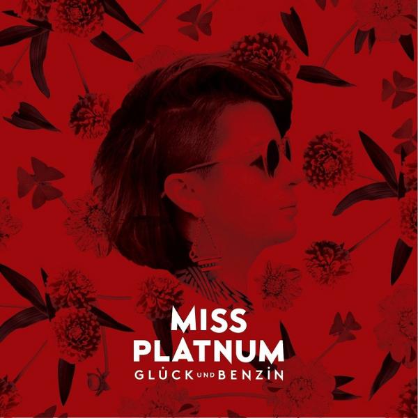 Miss Platnum - Glueck und Benzin