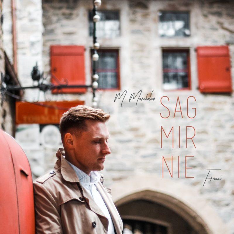 M. Marchelier - Sag mir nie (feat. Franzi)