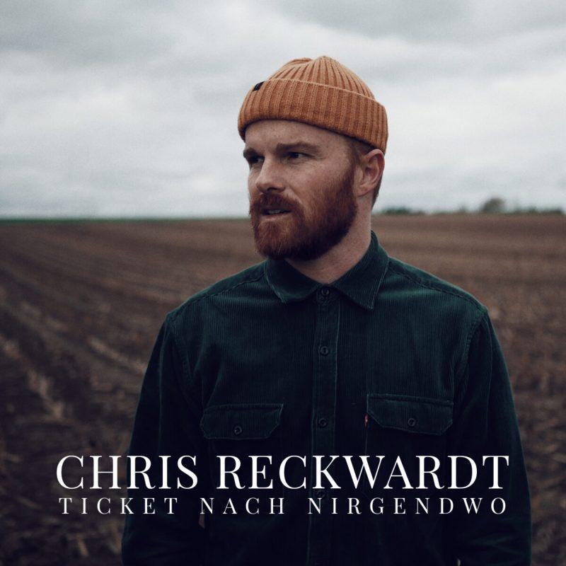 Chris Reckwardt - Ticket nach Nirgendwo