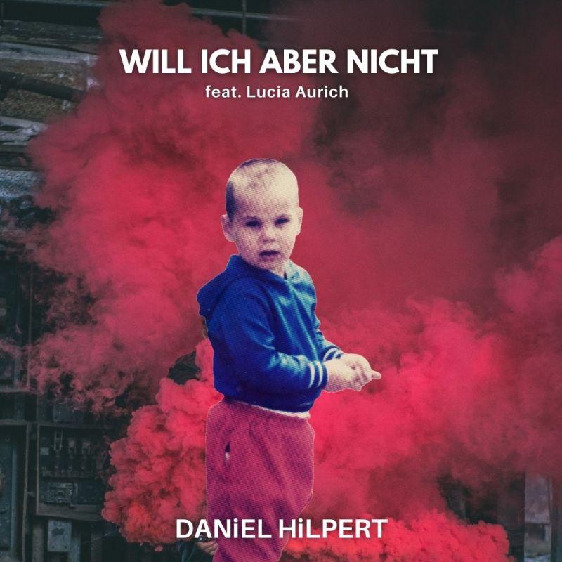 DANiEL HiLPERT - Will ich aber nicht