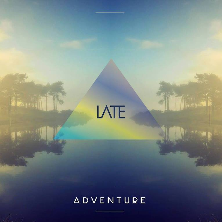Late - Adventure EP 2017