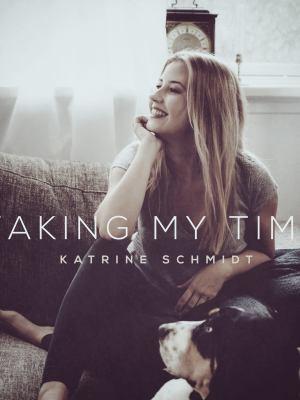 Katrine Schmidt releaser ny EP, Taking My Time