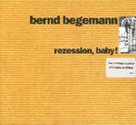 bernd begemann: rezession, baby! [Rothenburg (EFA Medien)]