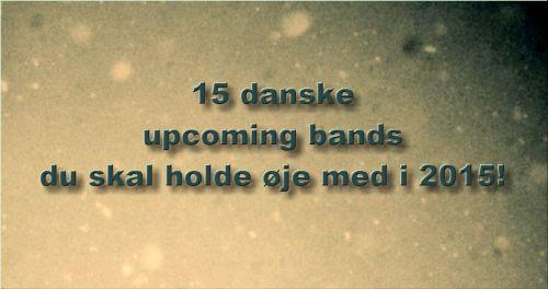 15 danske upcoming bands 2015