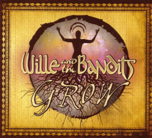 WILLE AND THE BANDITS Grow