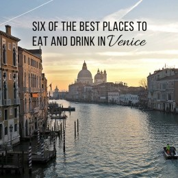Six of the Best Places to Eat and Drink in Venice
