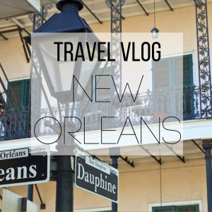 Our New Orleans Travel Vlog