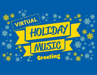 Virtual Holiday Music Greeting