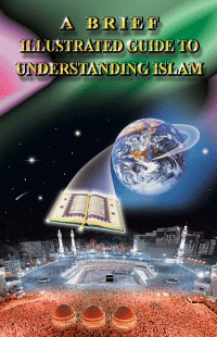 ILLUSTRATED GUIDE TO A BRIEF UNDERSTANDING ISLAM