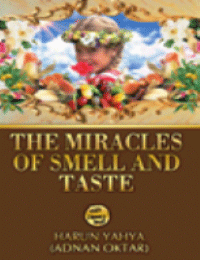 THE MIRACLES OFSMELL AND TASTE