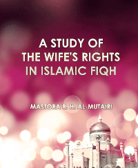 A STUDY OF THE WIFE'S RIGHTS IN ISLAMIC FIQH