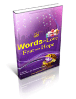 Words on Love Fear and Hope