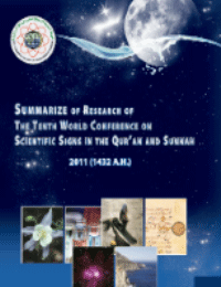 Summarize of Research of The Tenth World Conference on Scientific Signs In The Quran and Sunnah 1432 – 2011