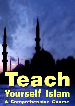 Teach Yourself Islam – A Comprehensive Course