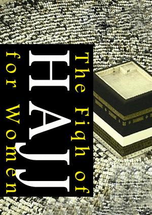 The Fiqh of Hajj for Women