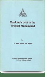 Mankind's Debt to the Prophet Mohammad