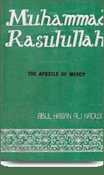 Muhammad Rasulullah – The Apostle of Mercy