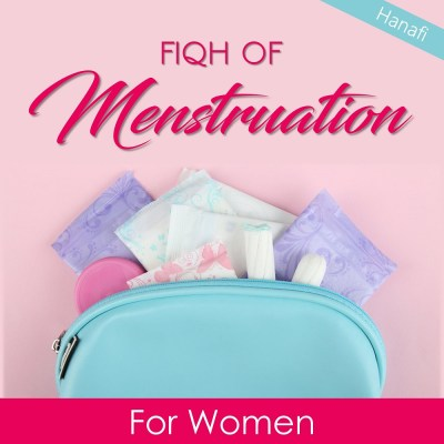Fiqh Of Menstruation For Women