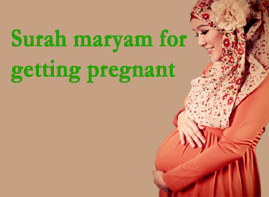 Surah Maryam for Getting Pregnant