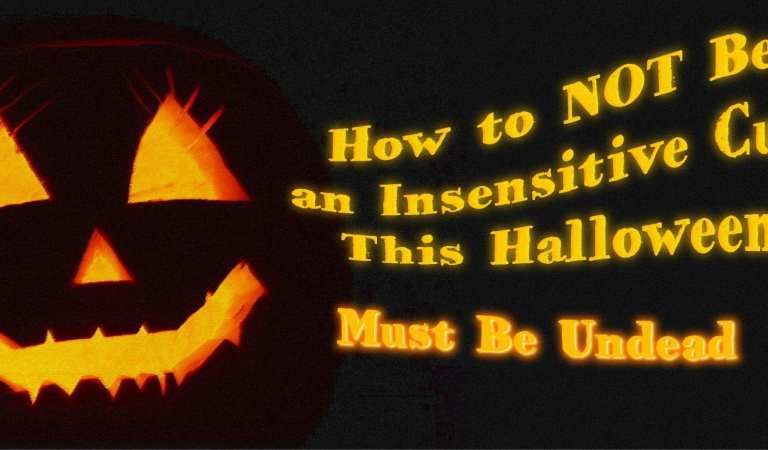 How to Not Be an Insensitive Cunt This Halloween