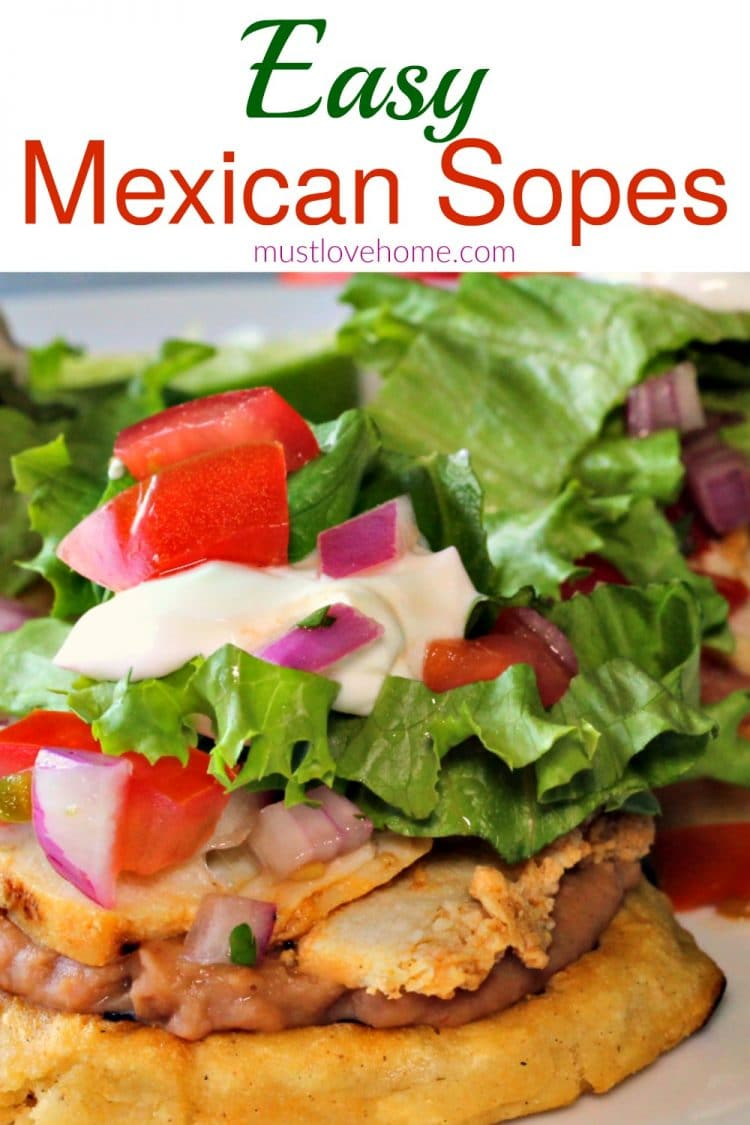 Easy mexican sopes must love home easy mexican sopes are fresh and delicious appetizers that will be a hit at your next forumfinder Images