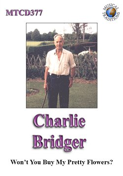 Charlie Bridger, Won't you Buy my Pretty Flowers?, CD cover.