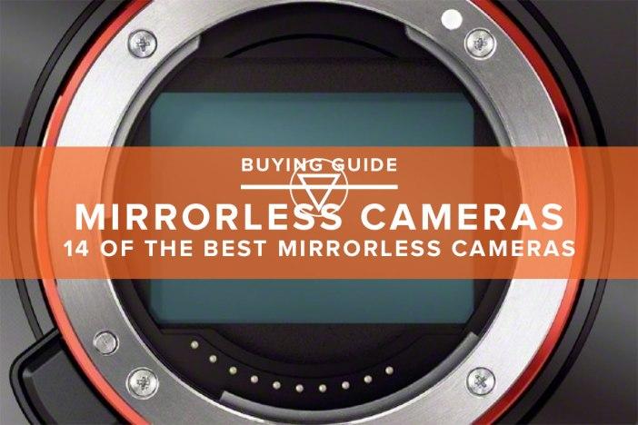14 Of The Best Mirrorless Cameras