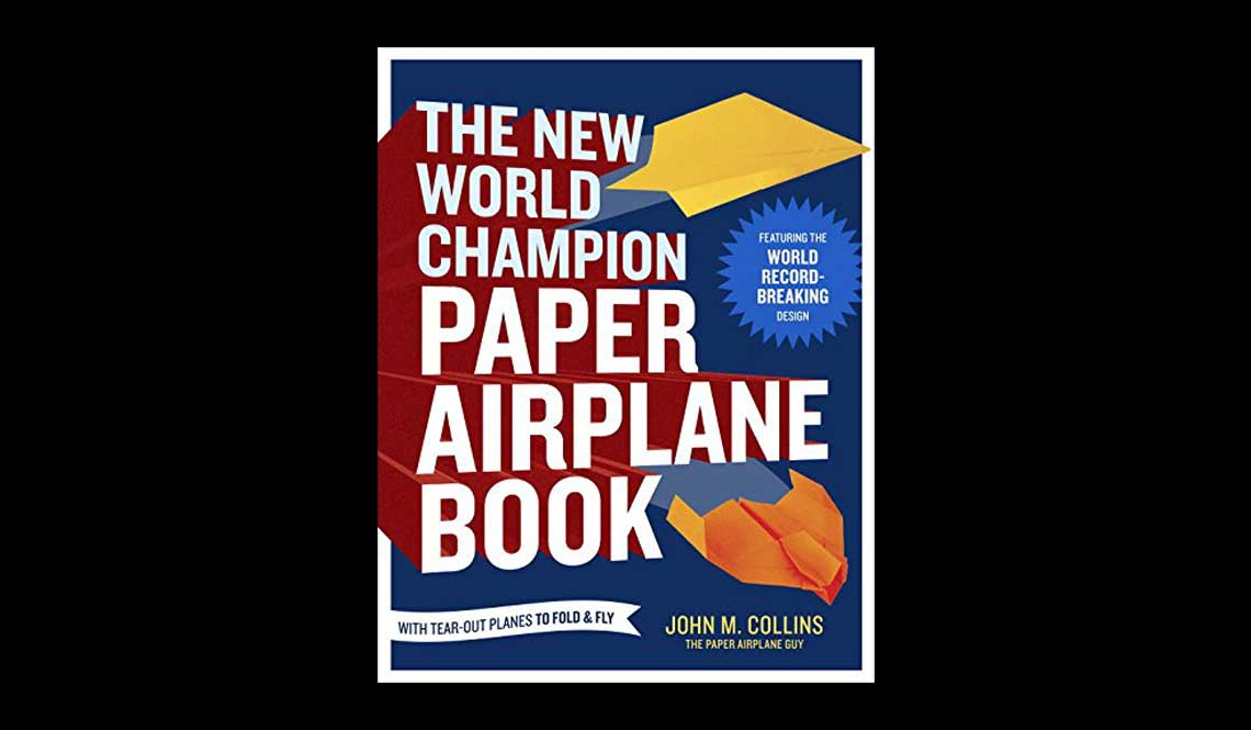 The World Champion Paper Airplane Book
