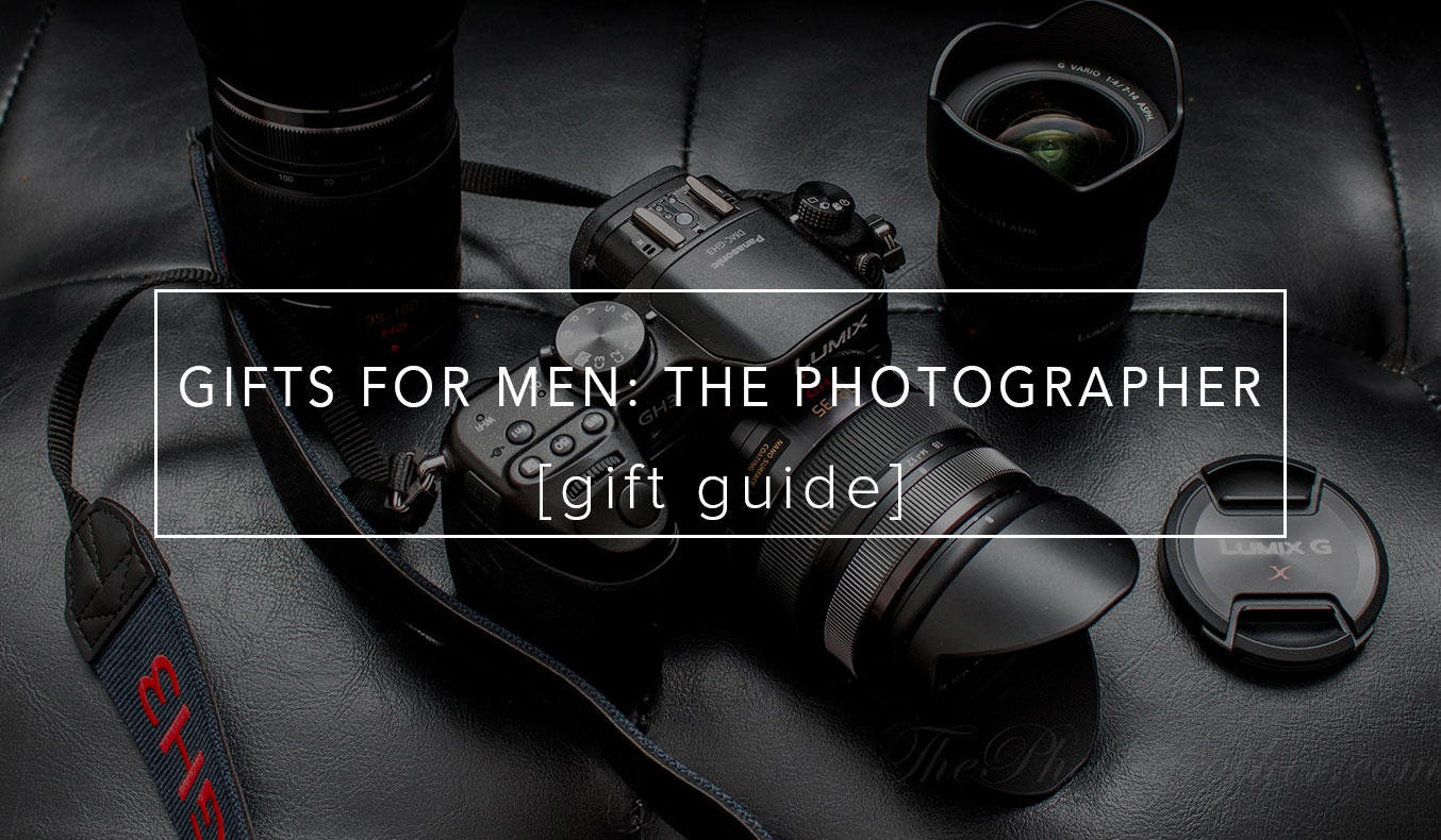 GIFTS FOR MEN: THE PHOTOGRAPHER