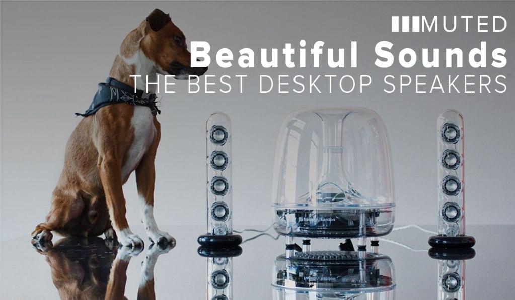 10 Of The Best Desktop Speakers