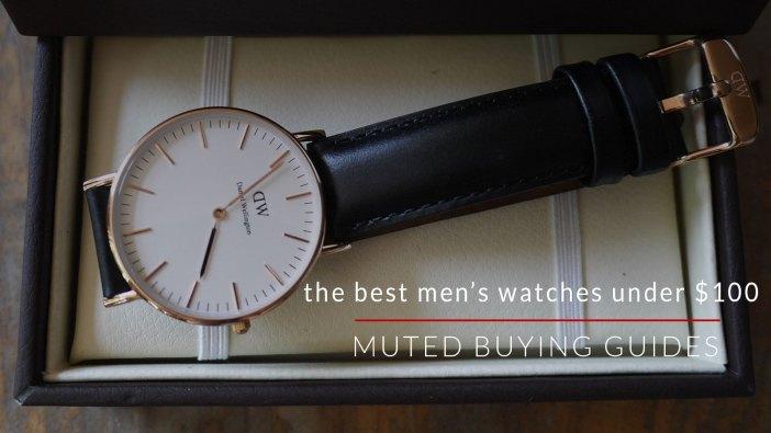 THE BEST MEN'S WATCHES UNDER $100