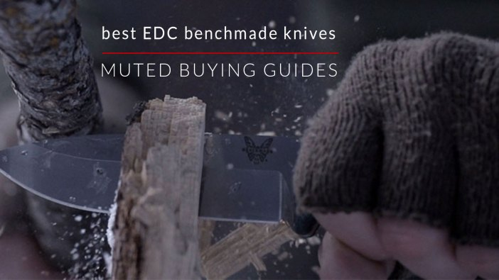 BEST EVERYDAY CARRY BENCHMADE KNIVES