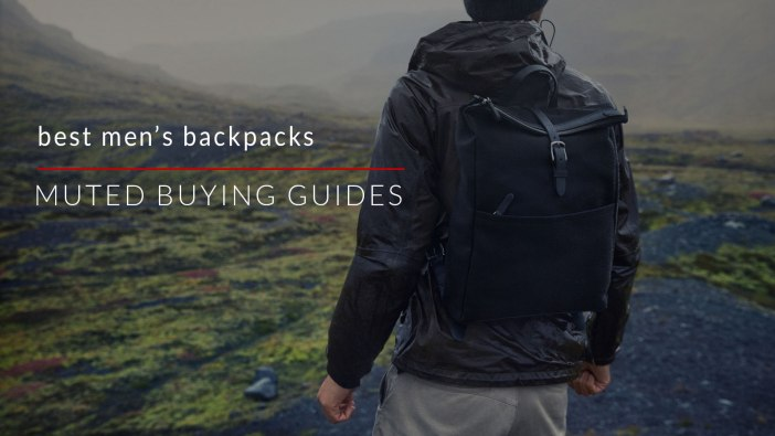 5 OF THE BEST MENS BACKPACKS