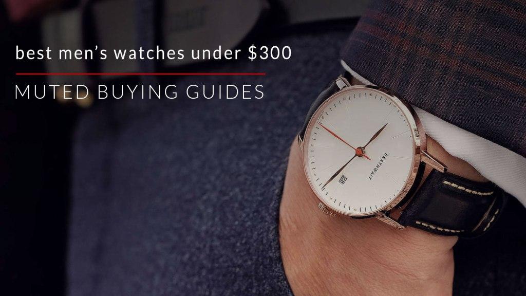 best men's watches under $300
