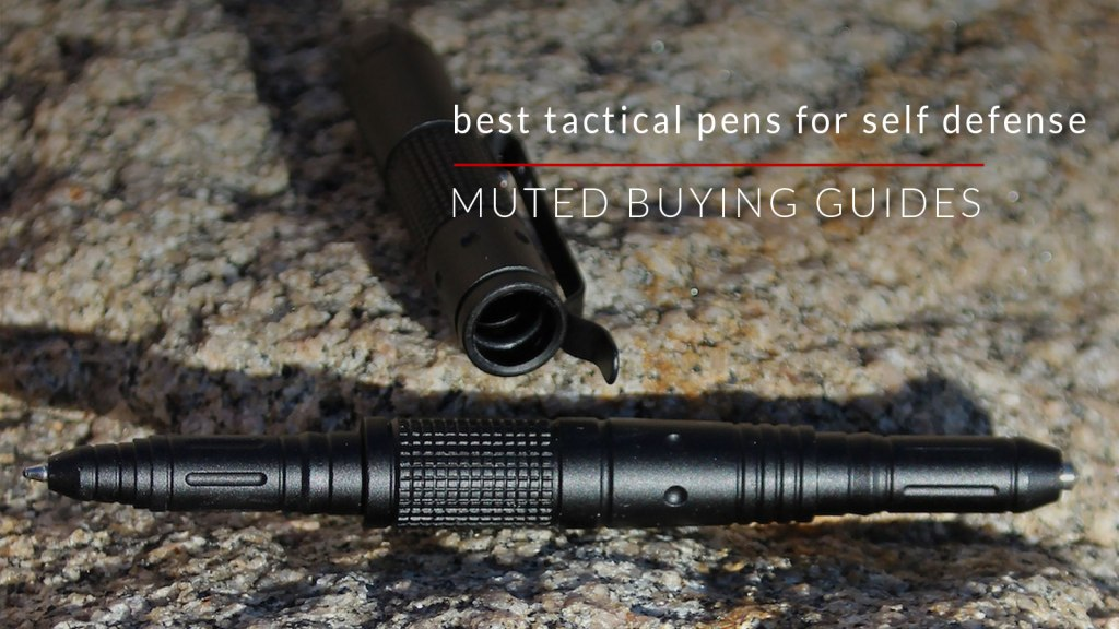 best tactical pens for self defense