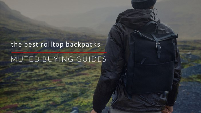 THE BEST ROLLTOP BACKPACKS