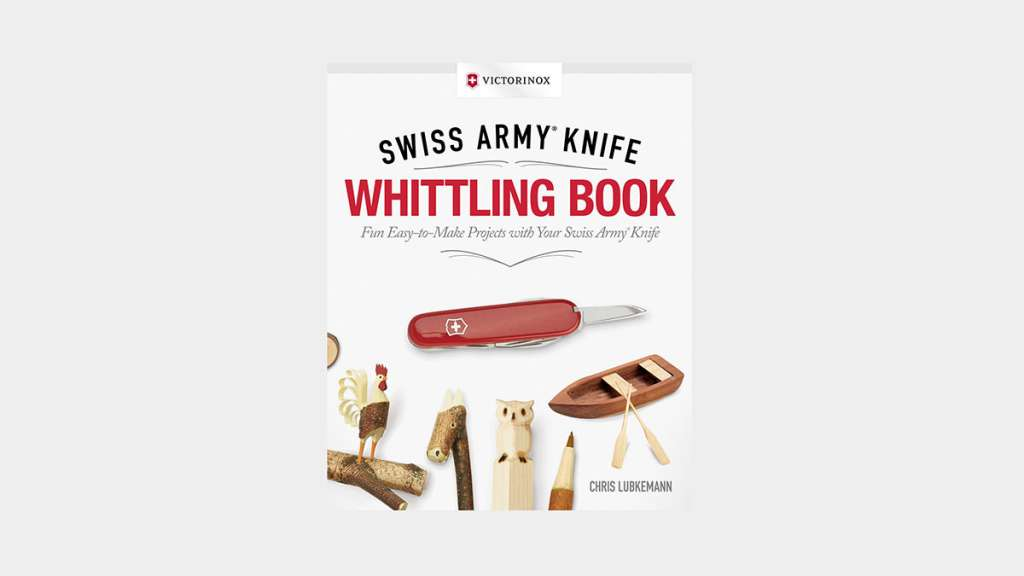 Swiss Army Knife Whittling Book: Fun, Easy-to-Make Projects