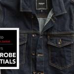 Men's Wardrobe Essentials - The Denim Jacket