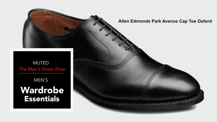 Men's Wardrobe Essentials – Everything You Need To Know About Dress Shoes