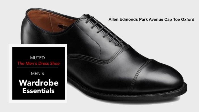 Men's Wardrobe Essentials - The Men's Dress Shoe