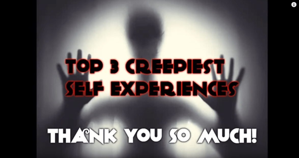 muxe tv creepy countdown Top 3 Creepiest Self Experiences - 110 Subscriber Special!!