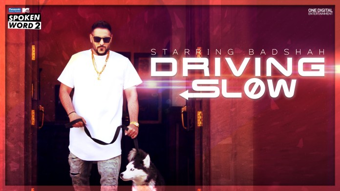 Driving Slow by Badshah
