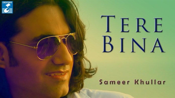 Sameer Khullar's Tere Bina Got Huge Response from Celebrities